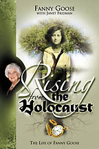 Rising From the Holocaust<BR><i> Fanny Goose / Believe Books</i>