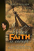 When Faith Is Enough<BR><i>  Fern Willner / Believe Books</i>