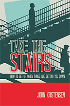 Take The Stairs<BR><i> Pastor John Kristensen</i>