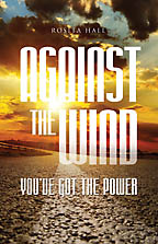 Against the Wind <BR><i> Rosita Hall, B.S.W., Professional Speaker</i>