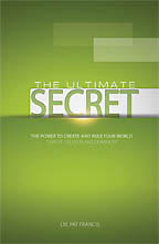 The Ultimate Secret (Second Edition)<BR><i> Dr. Pat Francis   </i>