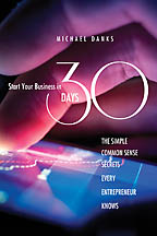 Start Your Business in 30 Days<BR><i> Michael Danks</i>