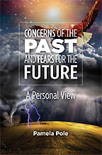 Concerns of the Past and Fears for the Future<BR><i> Pamela Pole</i>