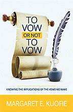To Vow Or Not To Vow<BR><i> Margaret E. Kuofie</i>