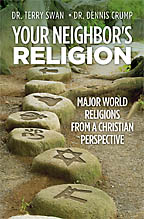 Your Neighbor's Religion<BR><i> Dr. Terry Swan, Dr. Dennis Crump</i>