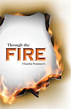 Through the Fire<BR><i> Claudia Sommers</i>